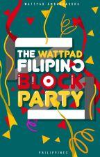 The Wattpad Filipino Block Party by AmbassadorsPH