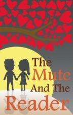 The Mute And The Reader [#YourStoryIndia][#Wattys2015] by CantStopWriting
