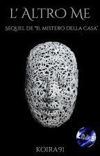"""L'altro me (Sequel de """"Il mistero della casa"""") by Koira91"""