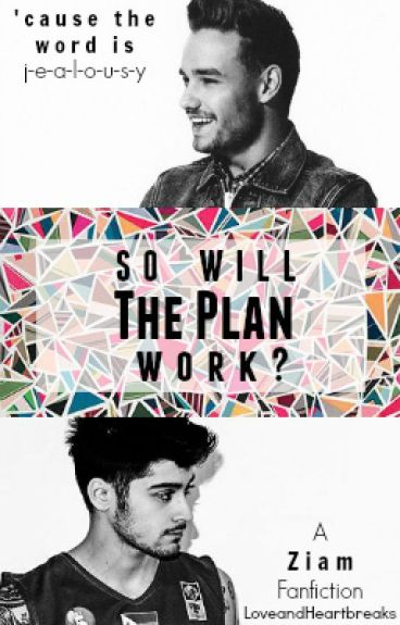So Will the Plan Work? [A Ziam Fanfiction]