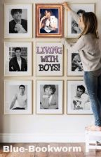 Living With Boys ✔ by Blue-Bookworm