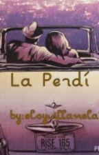La Perdí ~ CD9 y tu ~ by elsidecanela