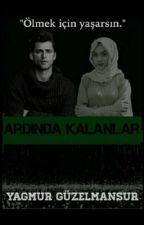 ARDINDA KALANLAR by Pinhan19