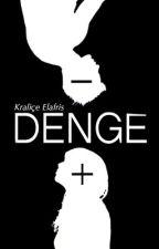 DENGE by elafris1