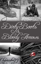 Dirty Boots & Bloody Arrows (A Daryl Dixon Story) by Chupacabra94