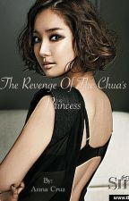 The Revenge Of The Chua's Princess by anna_cruz1002