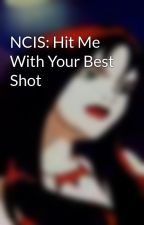 NCIS: Hit Me With Your Best Shot by Brambleshadow96