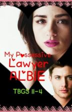 MY POSSESSIVE LAWYER, ALBIE by beaulah21