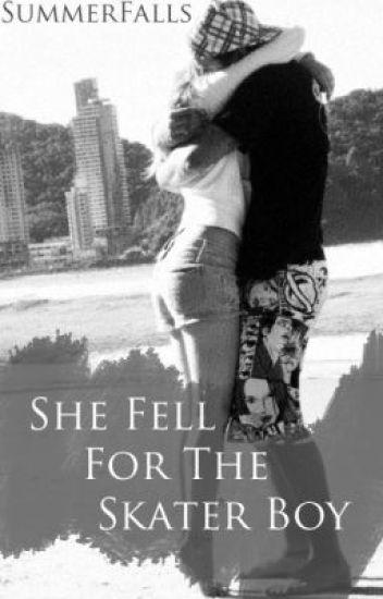 She fell for the skater boy