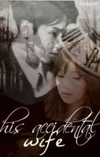his accidental wife || kpop fanfiction by lovecandi-