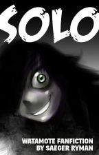 WataMote fanfiction: SOLO by SaegerRyman