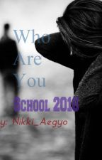 Who are You School 2016 by Nikki_Aegyo