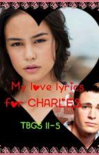 MY LOVE LYRICS FOR CHARLES by beaulah21