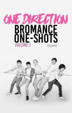1D Bromance One-Shots [COMPLETE] by NeverForgetThisLove