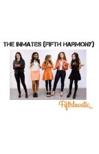 The Inmates (Fifth Harmony) by fifthlovatic_