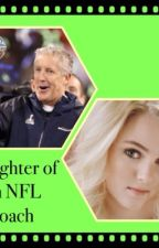 Daughter of an Nfl coach by LEAHGYMNAST