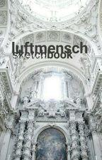 Luftmensch // Sketch Book ✔ by sugoidave