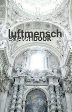 Luftmensch // Sketch Book ✔ by -Davie-