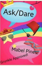 Ask/Dare Mabel Pines! by XxMabel_SyrupxX
