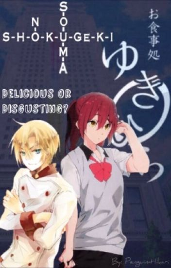 Delicious or Disgusting? (Shokugeki No Soma)