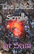 The Black Scrolls of Sam by BlueWhaleKing