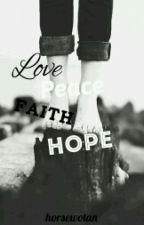 Love. Peace. Faith. Hope. [Rumtreiber] by horsewotan