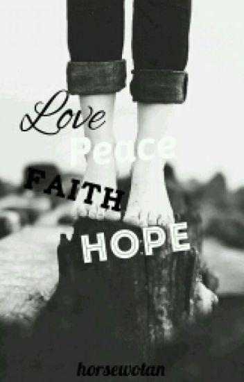 Love. Peace. Faith. Hope. [Rumtreiber]
