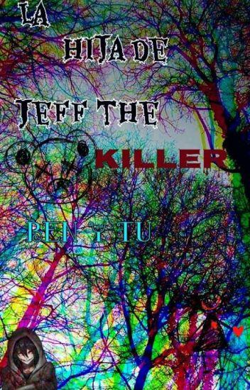 la hija de jeff the killer(ben y ___)