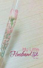 My Little Husband S2 (completed) by BTS_Story