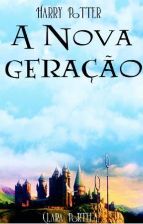 Harry Potter - Nova Geração by clararaujoo