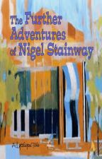 The Further Adventures of Nigel Stainway by lyttlejoe