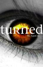Turned: The Immortal Series (Book One) by AquaCee