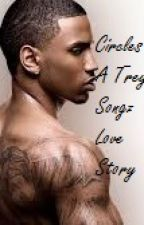Circles (A Trey Songz Love Story) by Nalexia