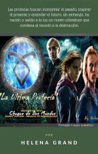 La Ultima Profecía by HelenaGrand