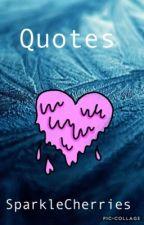 Quotes by SparkleCherries
