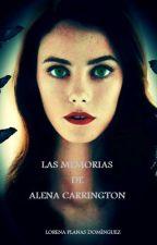 LAS MEMORIAS DE ALENA CARRINGTON by Lorena93