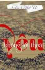 Yêu Không Lối Thoát -  Tọa Nhất Ức by chi1111