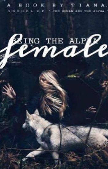Being The Alpha Female | completed