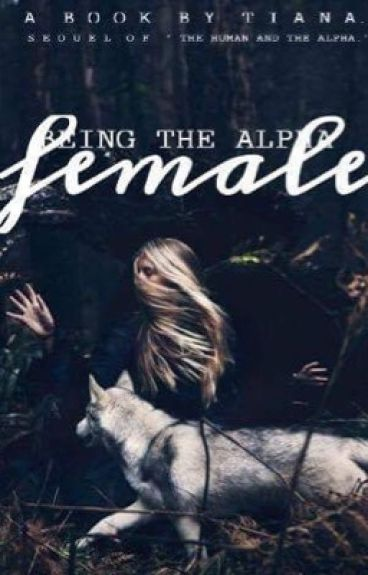 Being The Alpha Female   completed