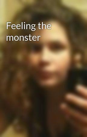 Feeling the monster by AmbOfTheNinjas