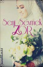 Seni Sevmek Zor...(İslami) by muvahhide26