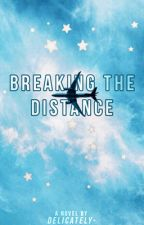 Breaking the Distance by delicately-