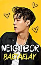 My Neighbor? || LAY by BaeTaeLay