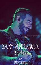 Zacky Vengeance X Reader by bandy-shipper