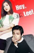 Hey Mr.Lee! [MINI-FIC] by xbellajkimlx