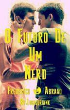 O Futuro De Um Nerd (Romance Gay) by Lucasdriank