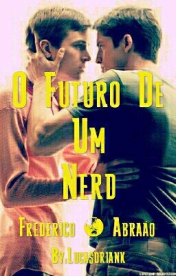 O Futuro De Um Nerd (Romance Gay)