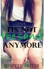 Its not the same anymore by pretty_pretty
