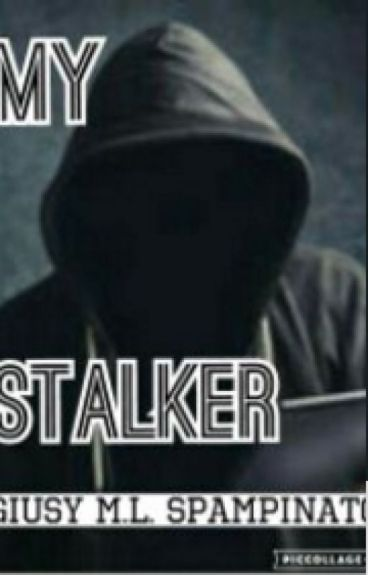 My Stalker.[In revisione]