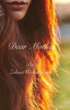 Dear Mother... by littlewitch__